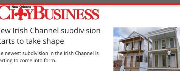 New Irish Channel Subdivision starts to take shape, article in New Orleans CityBusiness on Bakery Village